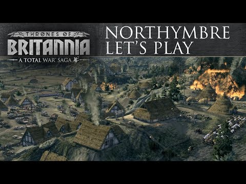 Total War Saga: Thrones of Britannia - Northymbre Let's Play