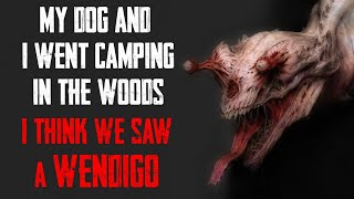 """My Dog And I Went Camping In The Woods"" 