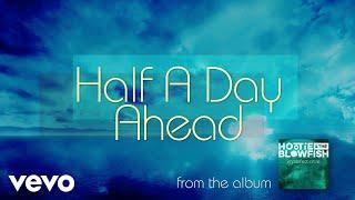 Hootie & The Blowfish   Half A Day Ahead (Audio)
