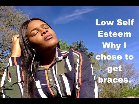 Low Self Esteem || Why I got braces