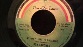 Don Gardner - My Baby Likes To Boogaloo - Frantic 60's Soul / R&B