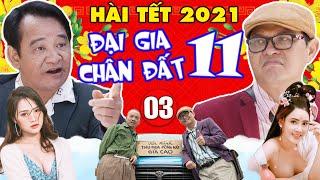 Hài Tết 2021   Đại Gia Chân Đất 11 - Tập 3   Phim Hài Trung Hiếu, Quang Tèo, Bình Trọng Mới Nhất