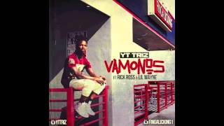 YT Triz - Vamonos featuring Rick Ross & Lil' Wayne [Audio]