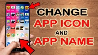 How To Change App Icon And App Name In Any Android Mobile | No Root | 2019