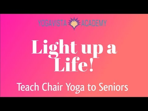 Light Up a Life! Consider Teaching Chair Yoga to Seniors with ...