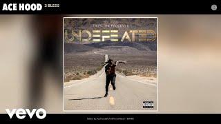 Ace Hood - 3 Bless (Audio)