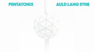 [OFFICIAL AUDIO] Auld Lang Syne - Pentatonix