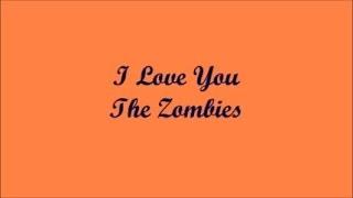 I Love You (Yo Te Amo) - The Zombies (Lyrics - Letra)
