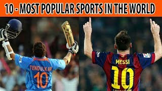 Top 10 - Most famous sports in the world