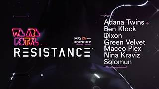 RESISTANCE at We Are FSTVL 2019