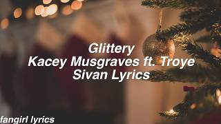 Glittery - Kacey Musgraves feat. Troye Sivan