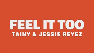 Tainy   Feel It Too (feat. Tory Lanez & Jessie Reyez) [Lyrics]