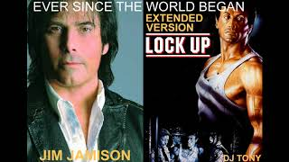 Jim Jamison - Ever Since The World Began (Extended Version - DJ Tony)