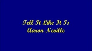 Tell It Like It Is - Aaron Neville (Lyrics)