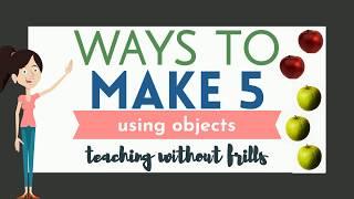 Ways To Make 5 Using Objects   Kindergarten Math   Making 5