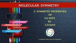 2-Chemistry/symmetry properties of cis-N2F2 by G.R.Sahil