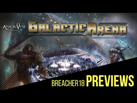 Breacher18 Previews: Galactic Arena