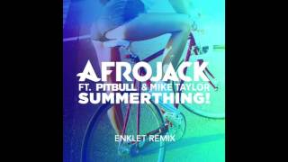 Afrojack - Summerthing (feat. Pitbull  Mike Taylor)(Enklet Remix) [Preview]
