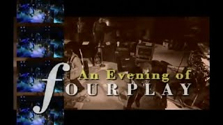 An Evening of Fourplay (HD) - Vol.1&2  *THE SMOOTHJAZZ LOFT*