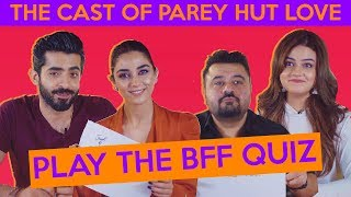 The Hilarious Cast Of Parey Hut Love Play THE BFF QUIZ | ShowSha