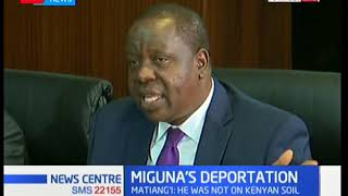 CS Fred Matiang'i: We only removed Mr Miguna, he was not deported