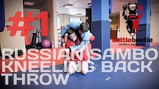 BATTLE BEETLE TUTORIAL #1 - RUSSIAN SAMBO KNEELING BACK THROW