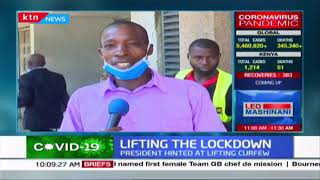 Lifting the Lockdown: Nakuru residents react after President hinted at lifting the curfew