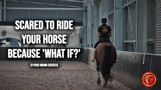 SCARED TO RIDE YOUR HORSE BECAUSE WHAT IF?  - FearLESS Friday Episode 70