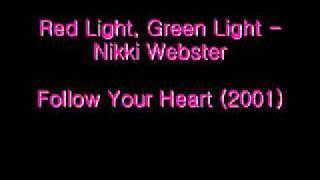 Red Light, Green Light - Nikki Webster (Follow Your Heart)