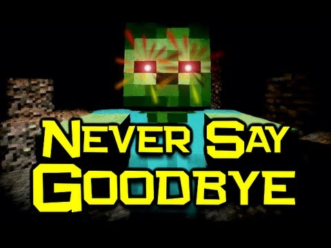 ", title : '♪ ""Never Say Goodbye"" - Minecraft Song & Animation'"
