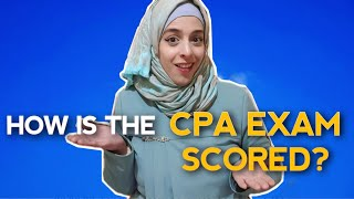How is the cpa exam scored