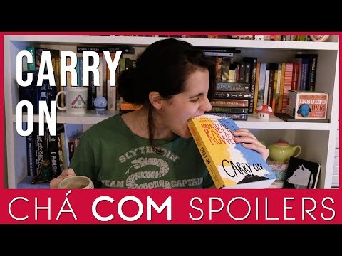 Carry On - Rainbow Rowell - Chá COM Spoilers