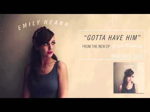 Gotta Have Him (Song) by Emily Hearn