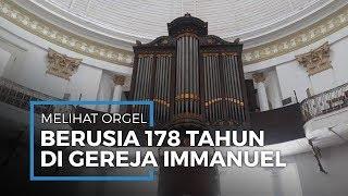 Melihat Orgel Berusia 178 Tahun di Gereja Immanuel Jakarta, Hanya 3 di Dunia, Punya 122 Tuts