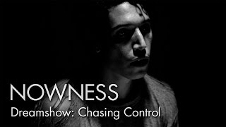 """Dreamshow's """"Chasing Control"""" by Matthew Williams"""