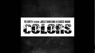 Yo Gotti - Colors Ft. Gucci Mane & Juelz Santana [Prod. by Lil Body]