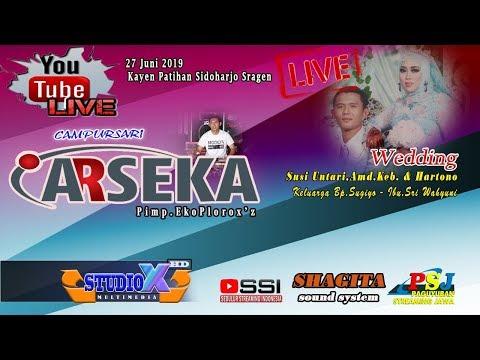 LIVE ARSEKA// WEDDING SUSI UNTARI & HARTONO//KAYEN PATIHAN SRAGEN