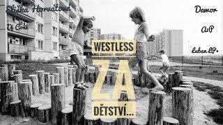 Video Westless• - Za Dětství... (Eliška Horvátová,Dawor,Dj Cone,A1P,Lu