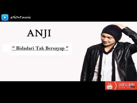 Anji  - Bidadari Tak Bersayap (Original Audio)
