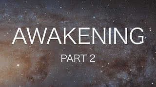 Awakening Series:  Unfolding an Awesome Story! - Part 2
