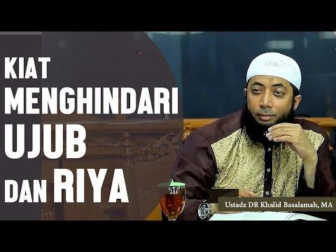 Video Kiat menghindari sikap ujub riya, Ustadz DR Khalid Basalamah, MA