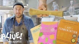 Brad's Top 10 Fermentation Tips   It's Alive   Bon Appétit