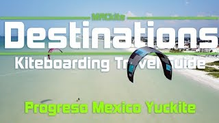 Kiteboarding Travel Guide: Progreso Mexico - Yuckite: Destinations EP01