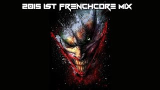 2015 1st Frenchcore Mix !   Happy New Year !