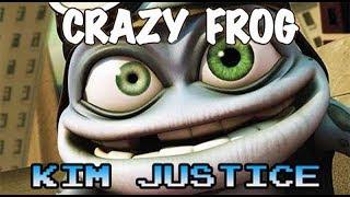 THE CRAZY FROG - Kim Justice (re-upload)