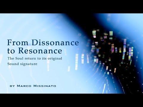 From Dissonance to Resonance