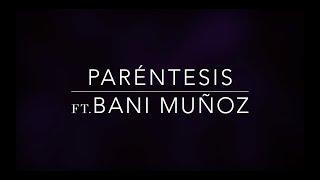 Paréntesis - Salmo 30    Ft. Bani Muñoz
