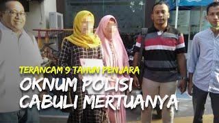 Oknum Polisi di Gresik yang Cabuli Mertuanya Terancam Hukuman 9 Tahun Penjara