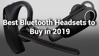 10 Best Bluetooth Headsets 2019 -  Do Not Buy Bluetooth Headset Before Watching this Video