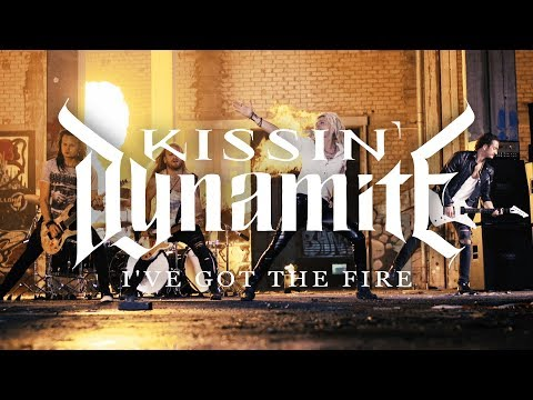 Kissin' Dynamite - I've Got the Fire (OFFICIAL VIDEO)
